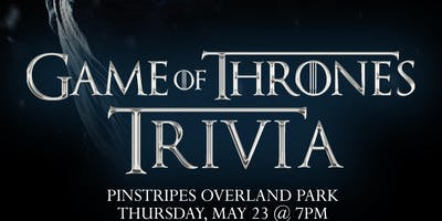 Game of Thrones Trivia at Pinstripes Overland Park