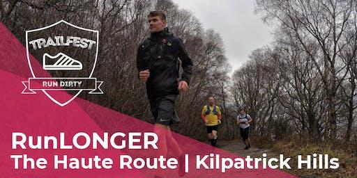 RunLONGER | The Haute Route | Kilpatrick Hills
