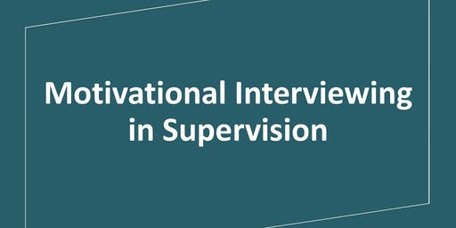 Motivational Interviewing in Supervision