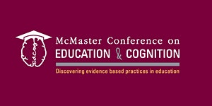 McMaster Conference on Education & Cognition 2019