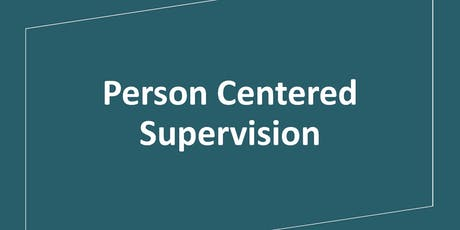 Person Centered Supervision tickets