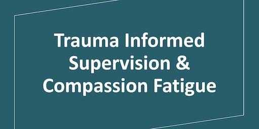 Trauma Informed Supervision & Compassion Fatigue