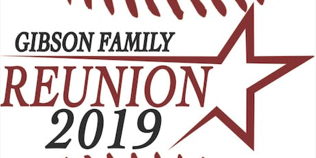 Gibson Family Reunion July 26-28, 2019 Conroe, Tx tickets