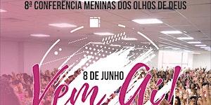 8º Conferencia Meninas dos Olhos de Deus