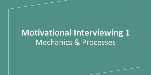 Motivational Interviewing 1: Mechanics & Processes