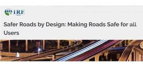 Safer Roads by Design: Making Roads Safe for all Users (IRF) tickets