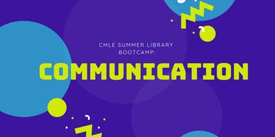 Summer Library Bootcamp: Communication