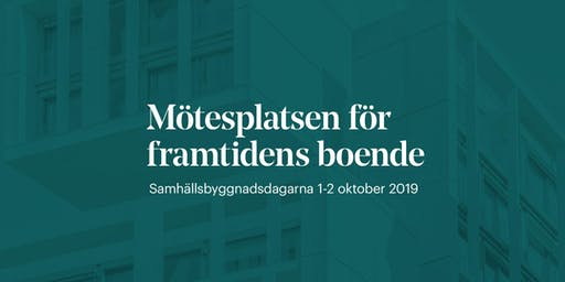 Samhällsbyggnadsdagarna 1-2 oktober 2019