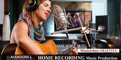 Masterclass Gratuita: Home Recording Music Production