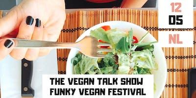 THE VEGAN TALK SHOW - FUNKY VEGAN FESTIVAL (FREE)