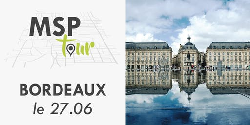 MSP Tour 2019 - BORDEAUX