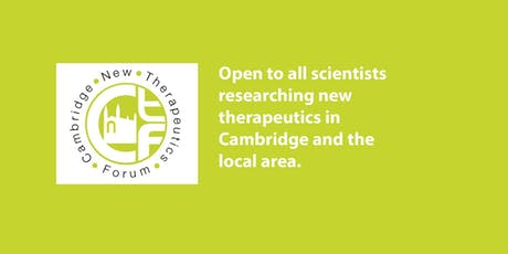 Cambridge New Therapeutics Forum (CamNTF) July Event tickets