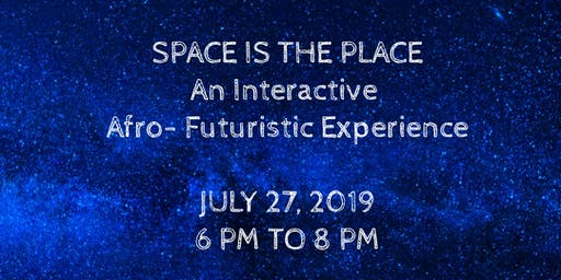 Space Is The Place Opening