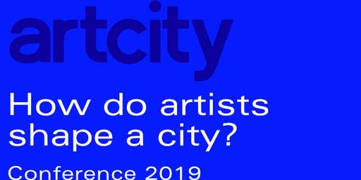 How do Artists Shape a City: ArtCity Conference 2019