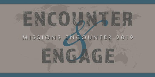 Encounter & Engage - Missions Encounter 2019