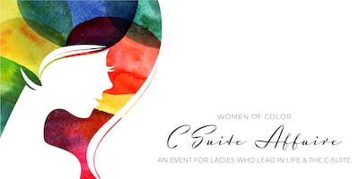 WOMEN OF COLOR: A C-SUITE AFFAIRE
