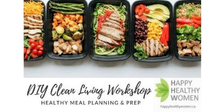 DIY Clean Living Workshop - Meal Prep Tips - Etobicoke tickets