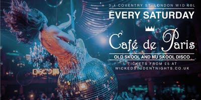 Wicked Student Nights  every Saturday at Cafe de Paris