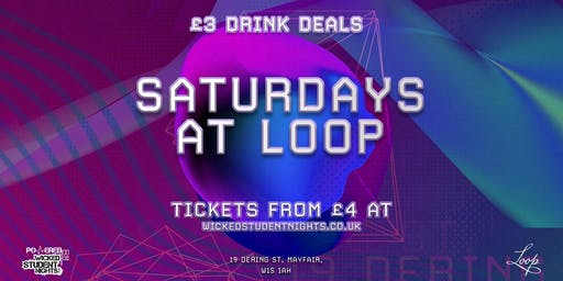 Saturdays at The Loop (Mayfair) // £3 Drinks