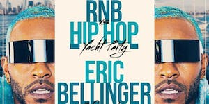 6/28 -ERIC BELLINGER *VIP* - HORNBLOWER YACHT PARTY! -...