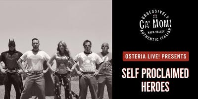 Osteria Live! Presents: Self Proclaimed Heroes