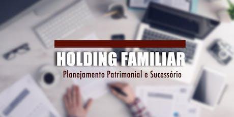 Curso de Holding Familiar: Planejamento Patrimonial e Sucessório - São Paulo, SP - 04/mar ingressos