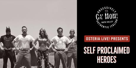 Osteria Live! Presents: Self Proclaimed Heroes tickets