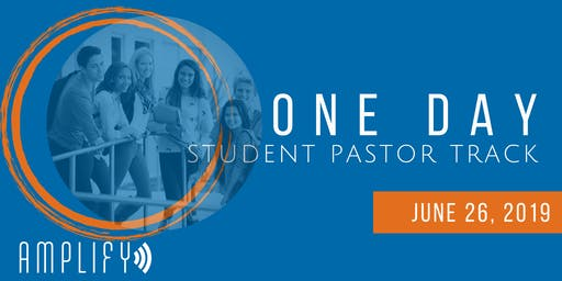 Amplify One Day Student Pastor Track