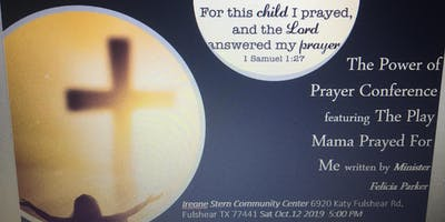 The Power of Prayer Conference featuring the Play **** Prayed for Me