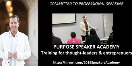 PURPOSE SPEAKER ACADEMY (Training for Thought-Leaders & Entreprenuers) tickets