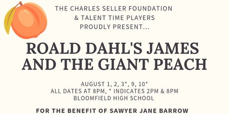The Charles Seller Foundation: James and the Giant Peach PRESALE tickets