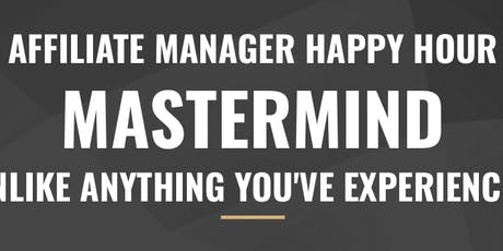 Affiliate Manager Mastermind Fall 2019 tickets