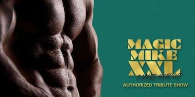 MAGIC MIKE XXL | Authorized Tribute Performance