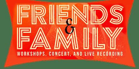 Friends & Family VI tickets