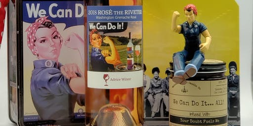 We Can Do It...ALL! Celebrating The New Rose' the Riveter at Adrice Wines