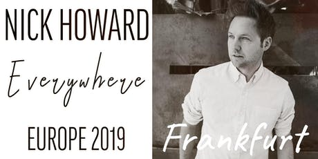 Nick Howard | Live in Frankfurt Tickets