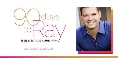 90 Days to Ray: Viv Leadership Retreat 2019