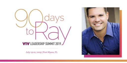 90 Days to Ray: Viv Leadership Retreat 2019