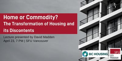 Home or Commodity? The Transformation of Housing and its Discontents