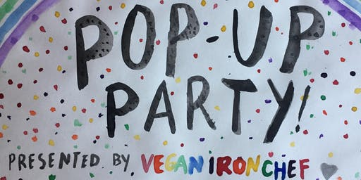 Vegan Iron Chef presents: Pop-Up Party!!