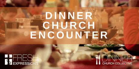 Dinner Church Encounter - Austin TX tickets