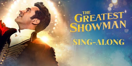 The Greatest Showman Sing-Along Kilmarnock - Extra Showing tickets