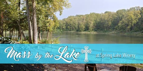 Mass By The Lake at Spring Lake Winery tickets