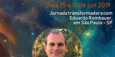 """Jornada Transformadora  com Eduardo Rombauer """"O Eu que Sonha"""" – Conexão,  Manifestação & Ancoragem - jun19"""