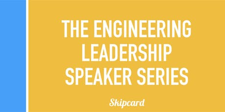 The Engineering Leadership Speaker Series - August tickets