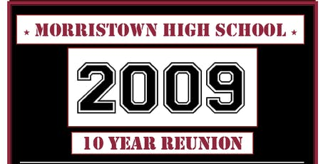 Morristown High School Class of 2009 - 10 Year Reunion tickets