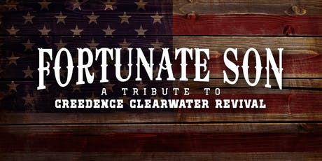 Fortunate Son: A Tribute to Creedance Clearwater Revival tickets