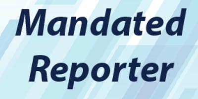 Mandated Reporter Training- Elder & Dependent Adult Abuse Reporting