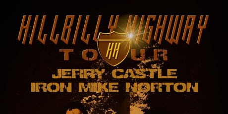 Hillbilly Highway Tour feat. Iron Mike Norton , Jerry Castle, J.mo tickets