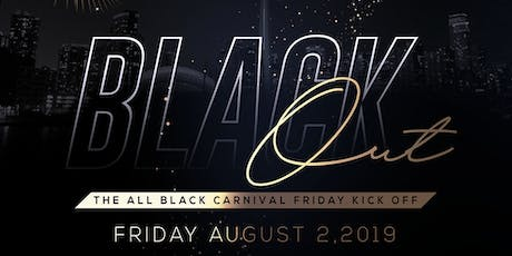 BLACK OUT - CARNIVAL 2019 | FRIDAY AUGUST 2ND, 2019 INSIDE ORCHID NIGHTCLUB tickets